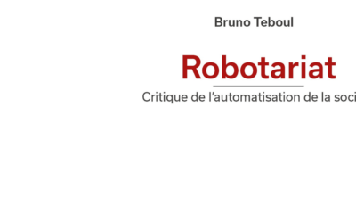 Robotariat le livre de Bruno Teboul, une critique amicale, et quelques idées à propos d'UBER